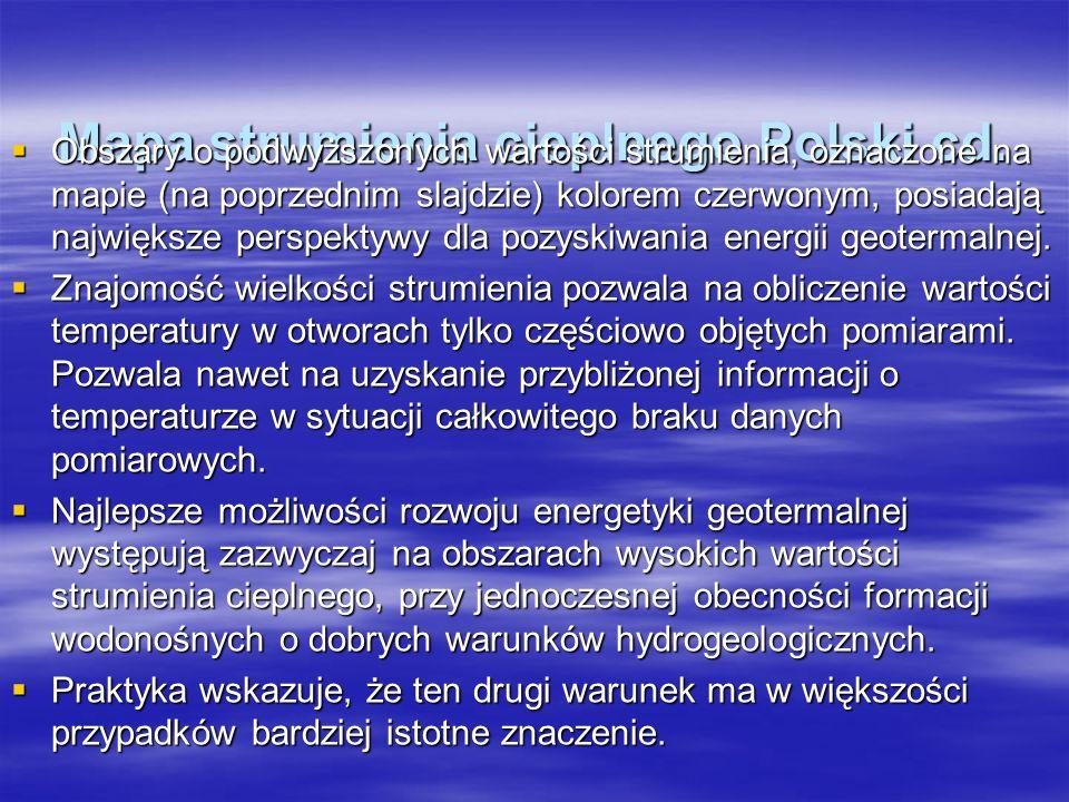 Mapa strumienia cieplnego Polski cd. Obszary o podwyższonych wartości strumienia, oznaczone na mapie (na poprzednim slajdzie) kolorem czerwonym, posia