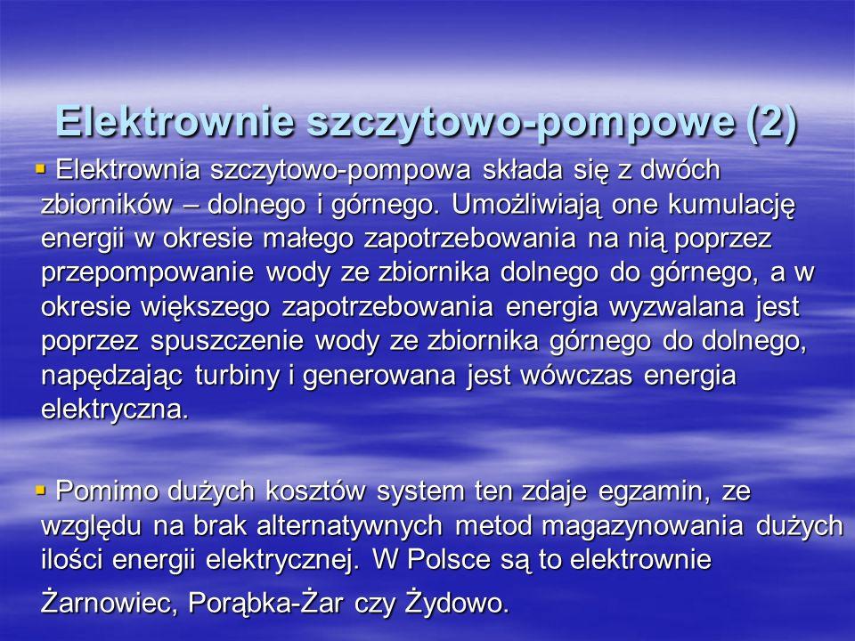 Elektrownie szczytowo-pompowe (2) Elektrownia szczytowo-pompowa składa się z dwóch zbiorników – dolnego i górnego. Umożliwiają one kumulację energii w