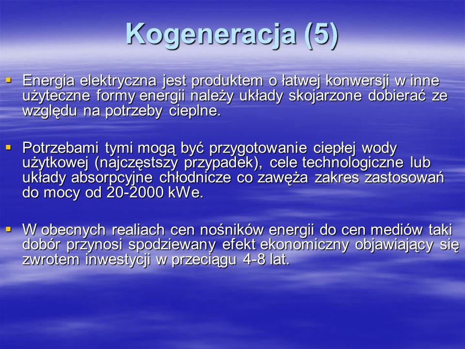 Kogeneracja (5) Energia elektryczna jest produktem o łatwej konwersji w inne użyteczne formy energii należy układy skojarzone dobierać ze względu na p