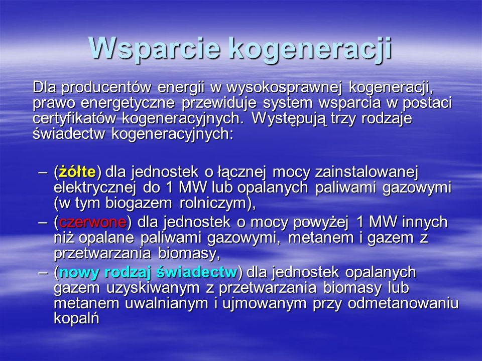 Wsparcie kogeneracji Dla producentów energii w wysokosprawnej kogeneracji, prawo energetyczne przewiduje system wsparcia w postaci certyfikatów kogene