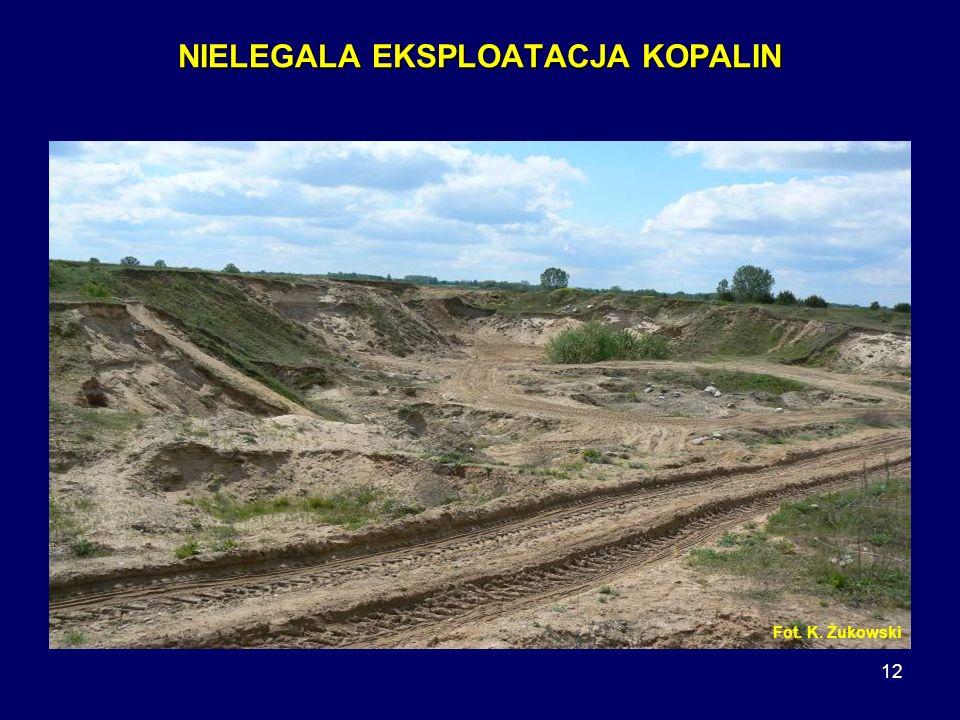 12 NIELEGALA EKSPLOATACJA KOPALIN Fot. K. Żukowski