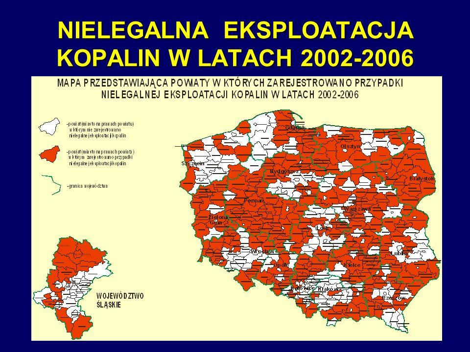 15 NIELEGALNA EKSPLOATACJA KOPALIN W LATACH 2002-2006