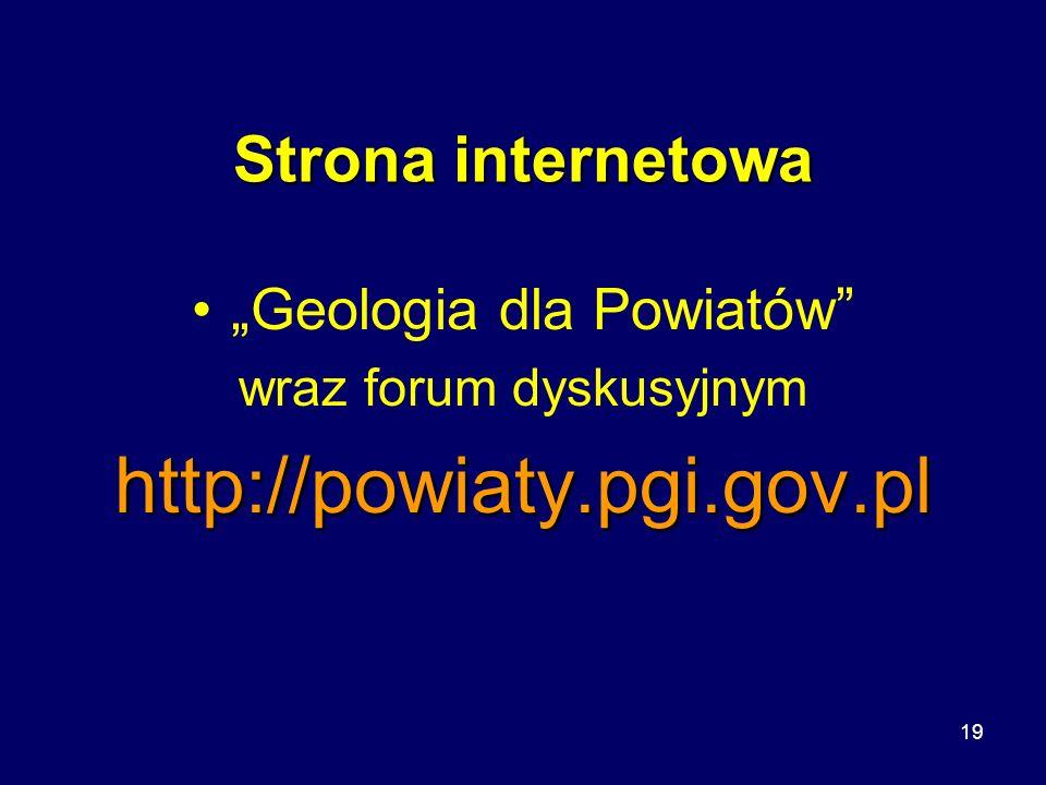 19 Strona internetowa Geologia dla Powiatów wraz forum dyskusyjnymhttp://powiaty.pgi.gov.pl