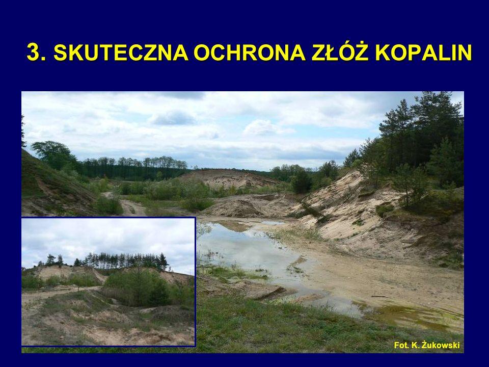 23 3. SKUTECZNA OCHRONA ZŁÓŻ KOPALIN Fot. K. Żukowski