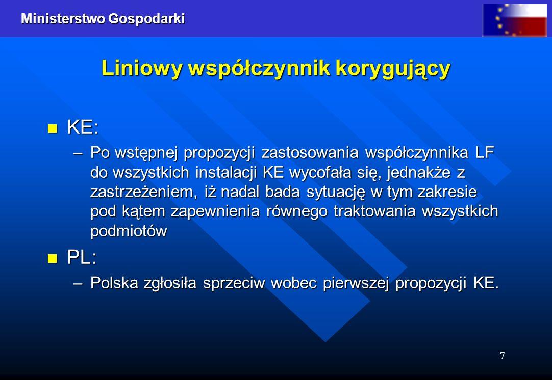 Ministerstwo Gospodarki 7 Liniowy współczynnik korygujący KE: KE: –Po wstępnej propozycji zastosowania współczynnika LF do wszystkich instalacji KE wy