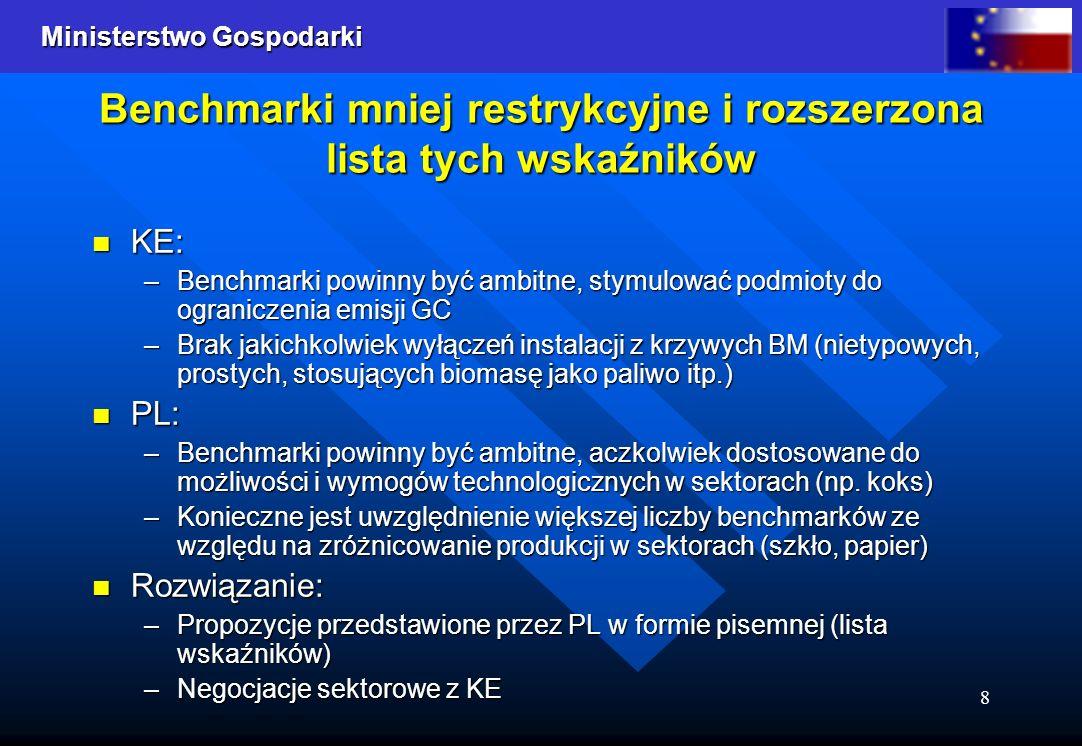 Ministerstwo Gospodarki 8 Benchmarki mniej restrykcyjne i rozszerzona lista tych wskaźników KE: KE: –Benchmarki powinny być ambitne, stymulować podmio