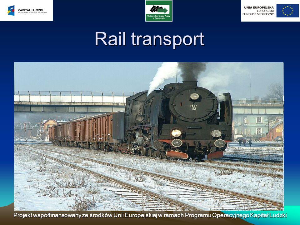 Projekt współfinansowany ze środków Unii Europejskiej w ramach Programu Operacyjnego Kapitał Ludzki Rail transport