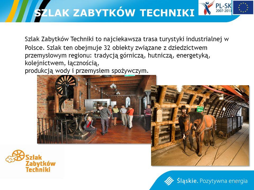 SZLAK ZABYTKÓW TECHNIKI Szlak Zabytków Techniki to najciekawsza trasa turystyki industrialnej w Polsce. Szlak ten obejmuje 32 obiekty związane z dzied