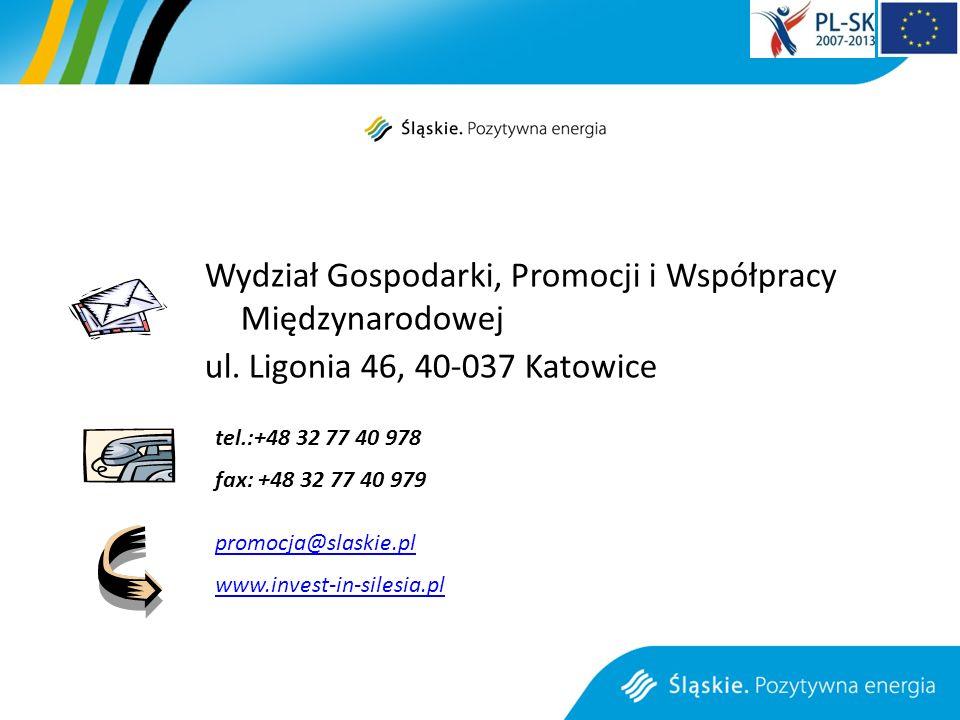 Wydział Gospodarki, Promocji i Współpracy Międzynarodowej ul. Ligonia 46, 40-037 Katowice tel.:+48 32 77 40 978 fax: +48 32 77 40 979 promocja@slaskie