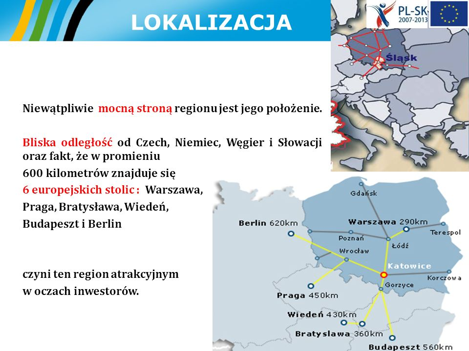 LOKALIZACJA Niewątpliwie mocną stroną regionu jest jego położenie.