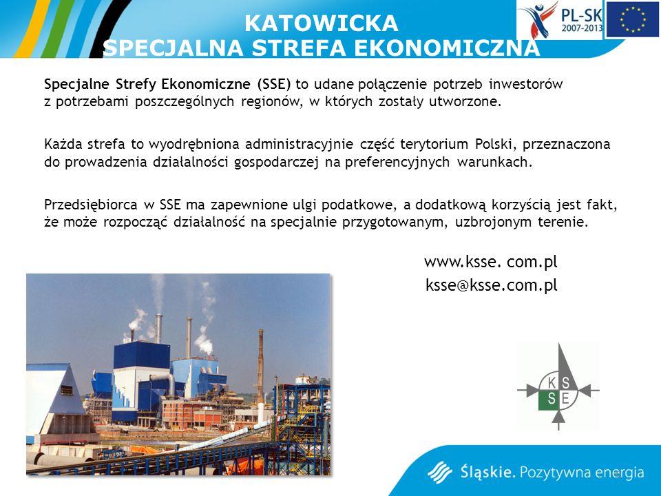 KATOWICKA SPECJALNA STREFA EKONOMICZNA Specjalne Strefy Ekonomiczne (SSE) to udane połączenie potrzeb inwestorów z potrzebami poszczególnych regionów, w których zostały utworzone.