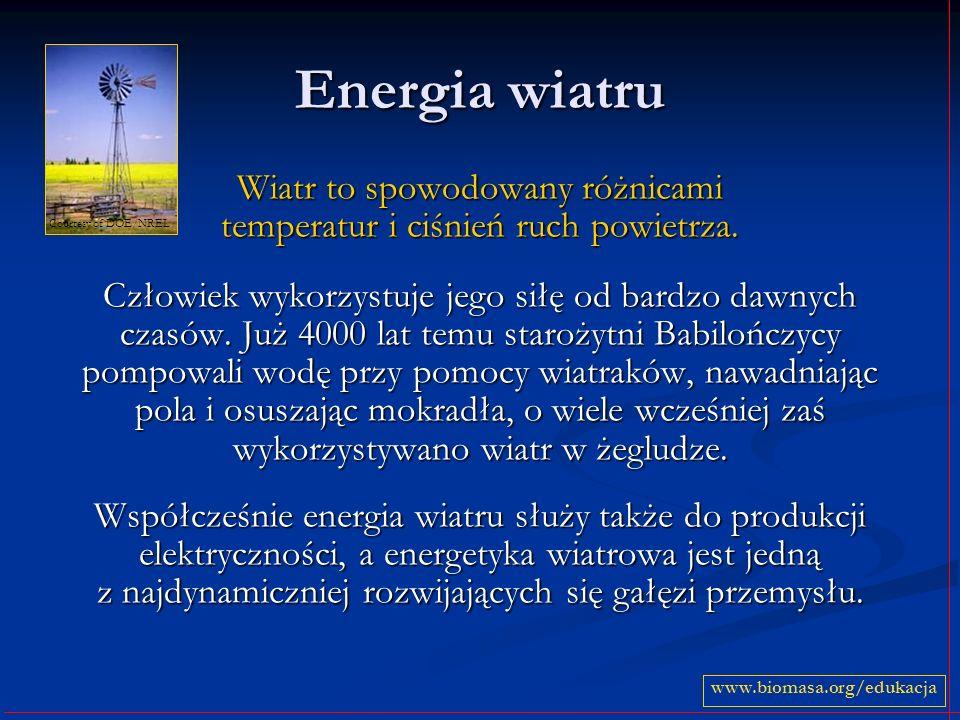 Energia wiatru Wiatr to spowodowany różnicami temperatur i ciśnień ruch powietrza. Człowiek wykorzystuje jego siłę od bardzo dawnych czasów. Już 4000