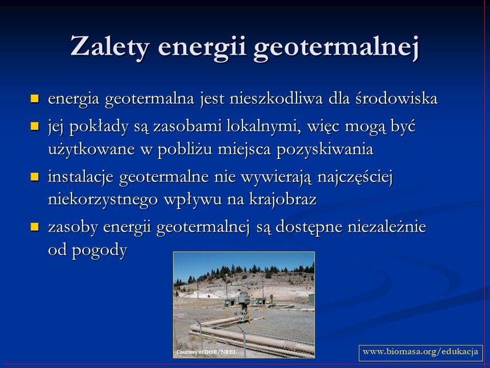 Zalety energii geotermalnej energia geotermalna jest nieszkodliwa dla środowiska energia geotermalna jest nieszkodliwa dla środowiska jej pokłady są z