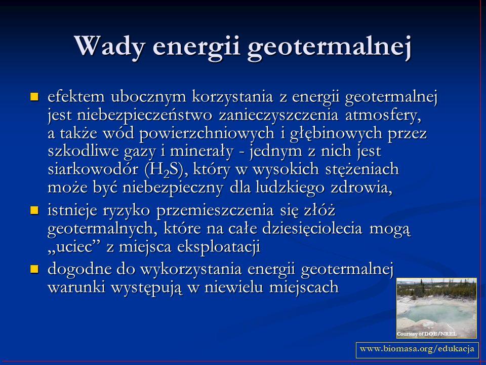 Wady energii geotermalnej efektem ubocznym korzystania z energii geotermalnej jest niebezpieczeństwo zanieczyszczenia atmosfery, a także wód powierzch