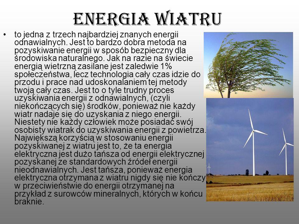 Energia wiatru to jedna z trzech najbardziej znanych energii odnawialnych. Jest to bardzo dobra metoda na pozyskiwanie energii w sposób bezpieczny dla