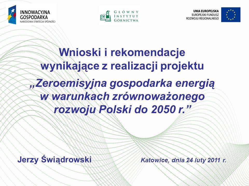 Cel projektu: Określenie prawdopodobnych scenariuszy rozwoju technologii ograniczających emisję CO 2 w świetle zmiany warunków zrównoważonego rozwoju (środowiskowych, ekonomicznych, społecznych) w Polsce do 2050 r.