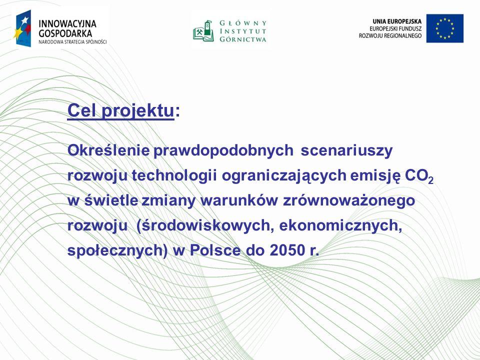 Cel projektu: Określenie prawdopodobnych scenariuszy rozwoju technologii ograniczających emisję CO 2 w świetle zmiany warunków zrównoważonego rozwoju
