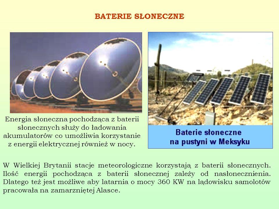 BATERIE SŁONECZNE Energia słoneczna pochodząca z baterii słonecznych służy do ładowania akumulatorów co umożliwia korzystanie z energii elektrycznej r