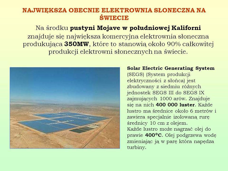 NAJWIĘKSZA OBECNIE ELEKTROWNIA SŁONECZNA NA ŚWIECIE Na środku pustyni Mojave w południowej Kaliforni znajduje się największa komercyjna elektrownia sł