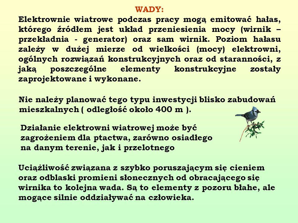 WADY: Elektrownie wiatrowe podczas pracy mogą emitować hałas, którego źródłem jest układ przeniesienia mocy (wirnik – przekładnia - generator) oraz sa