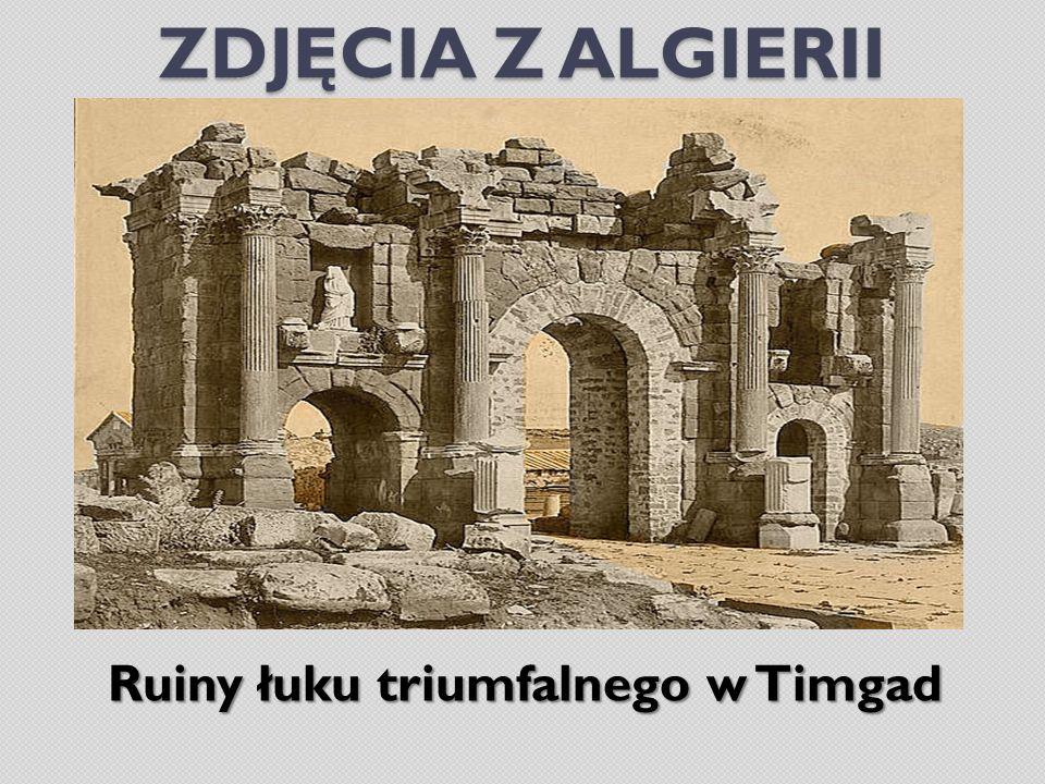 ZDJĘCIA Z ALGIERII Ruiny łuku triumfalnego w Timgad