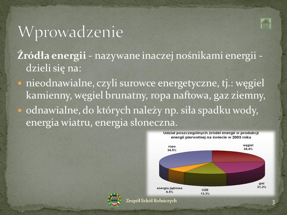 Źródła energii - nazywane inaczej nośnikami energii - dzieli się na: nieodnawialne, czyli surowce energetyczne, tj.: węgiel kamienny, węgiel brunatny,