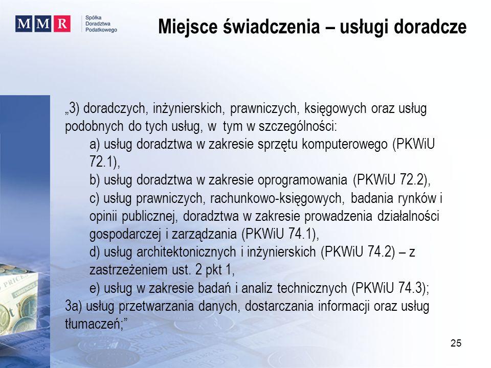 3) doradczych, inżynierskich, prawniczych, księgowych oraz usług podobnych do tych usług, w tym w szczególności: a) usług doradztwa w zakresie sprzętu