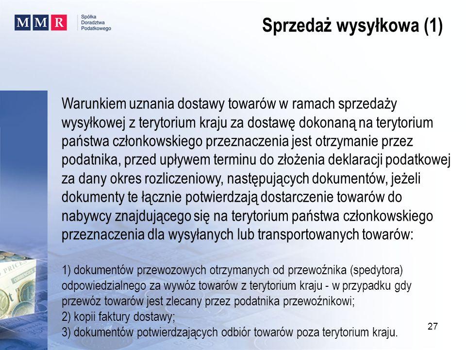 Warunkiem uznania dostawy towarów w ramach sprzedaży wysyłkowej z terytorium kraju za dostawę dokonaną na terytorium państwa członkowskiego przeznacze