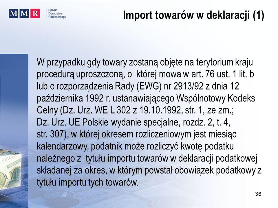 W przypadku gdy towary zostaną objęte na terytorium kraju procedurą uproszczoną, o której mowa w art. 76 ust. 1 lit. b lub c rozporządzenia Rady (EWG)