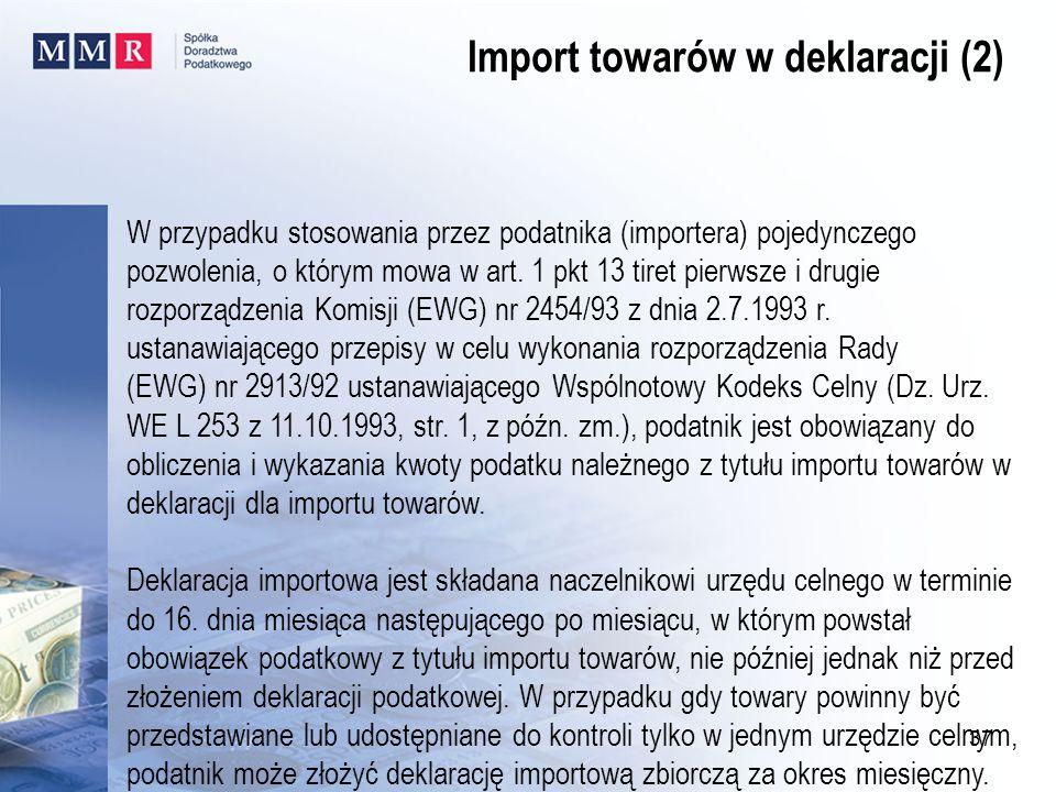 W przypadku stosowania przez podatnika (importera) pojedynczego pozwolenia, o którym mowa w art. 1 pkt 13 tiret pierwsze i drugie rozporządzenia Komis