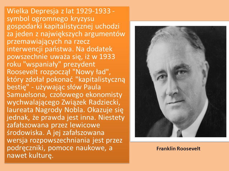 Wielka Depresja z lat 1929-1933 - symbol ogromnego kryzysu gospodarki kapitalistycznej uchodzi za jeden z największych argumentów przemawiających na r