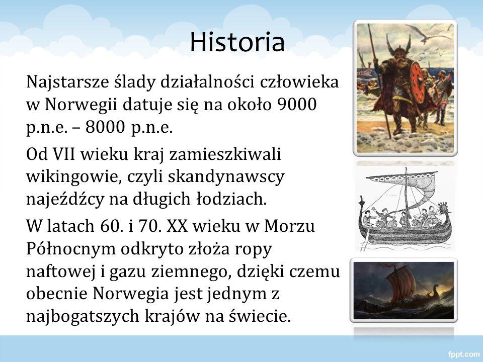 Historia Najstarsze ślady działalności człowieka w Norwegii datuje się na około 9000 p.n.e. – 8000 p.n.e. Od VII wieku kraj zamieszkiwali wikingowie,