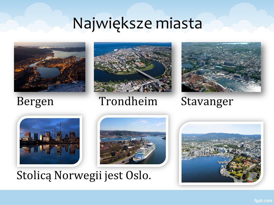 Największe miasta BergenTrondheimStavanger Stolicą Norwegii jest Oslo.