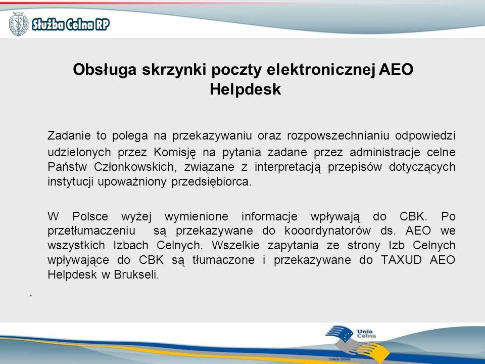 Obsługa skrzynki poczty elektronicznej AEO Helpdesk Zadanie to polega na przekazywaniu oraz rozpowszechnianiu odpowiedzi udzielonych przez Komisję na