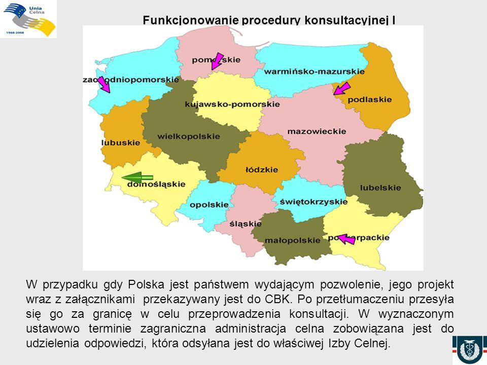 Funkcjonowanie procedury konsultacyjnej I W przypadku gdy Polska jest państwem wydającym pozwolenie, jego projekt wraz z załącznikami przekazywany jes