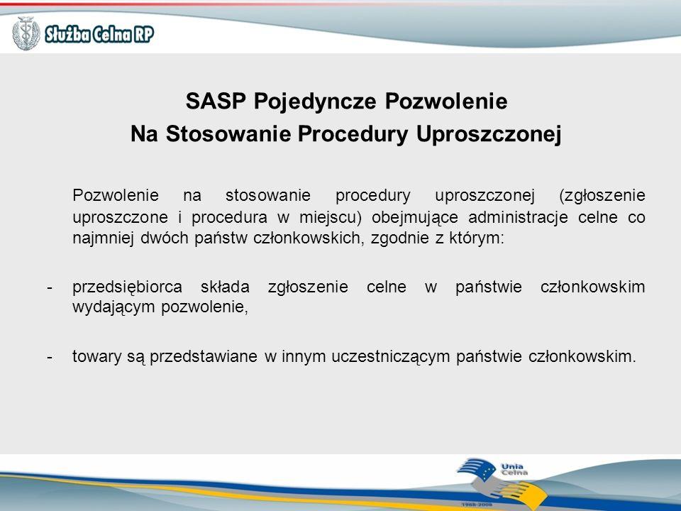SASP Pojedyncze Pozwolenie Na Stosowanie Procedury Uproszczonej Pozwolenie na stosowanie procedury uproszczonej (zgłoszenie uproszczone i procedura w