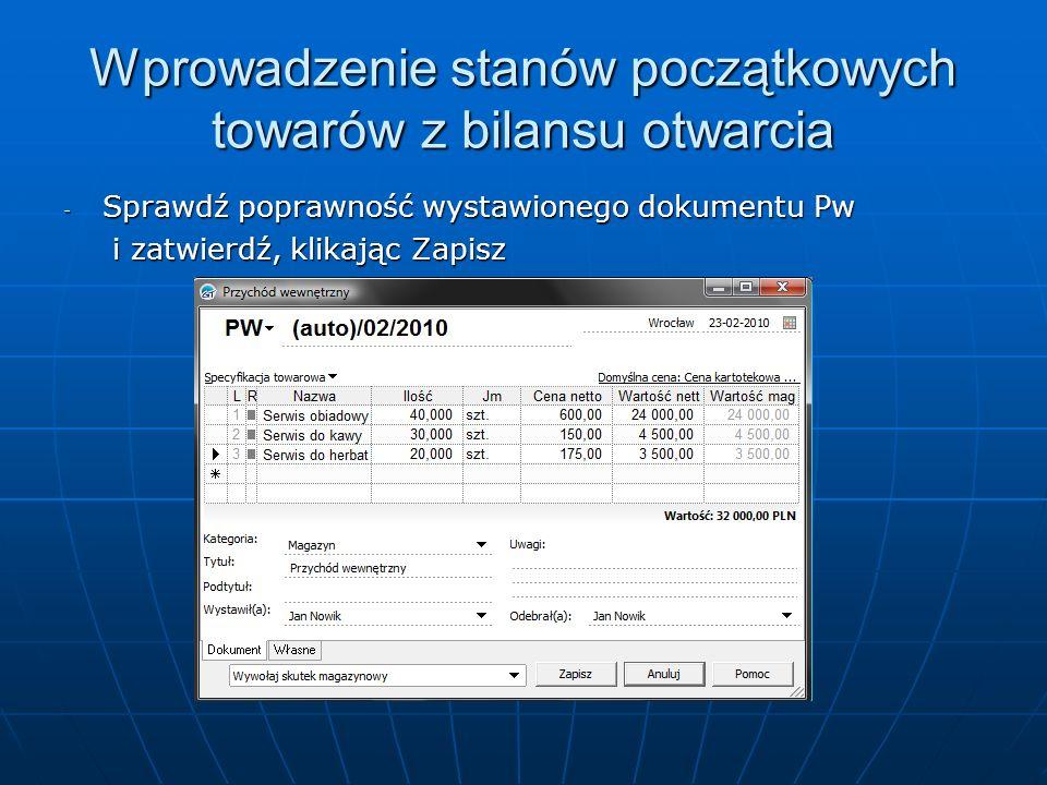 - Sprawdź poprawność wystawionego dokumentu Pw i zatwierdź, klikając Zapisz i zatwierdź, klikając Zapisz