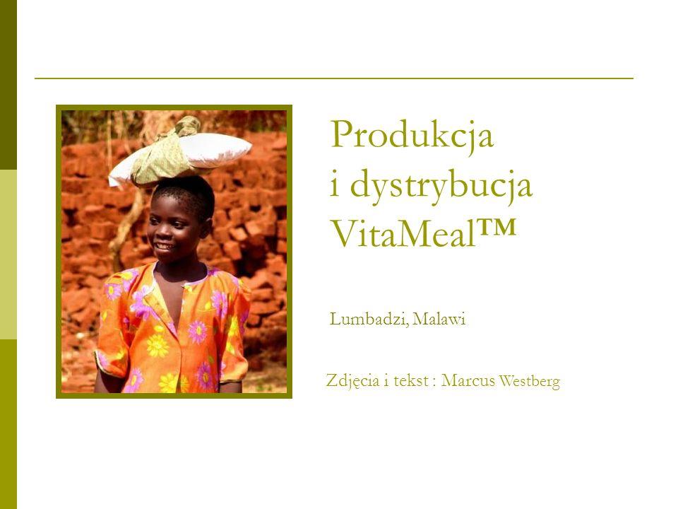 Produkcja i dystrybucja VitaMeal Lumbadzi, Malawi Zdjęcia i tekst : Marcus Westberg