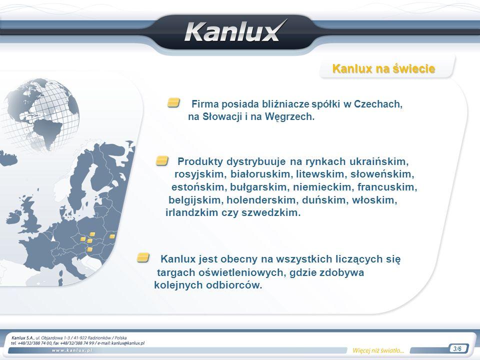 Firma posiada bliźniacze spółki w Czechach, na Słowacji i na Węgrzech. Produkty dystrybuuje na rynkach ukraińskim, rosyjskim, białoruskim, litewskim,