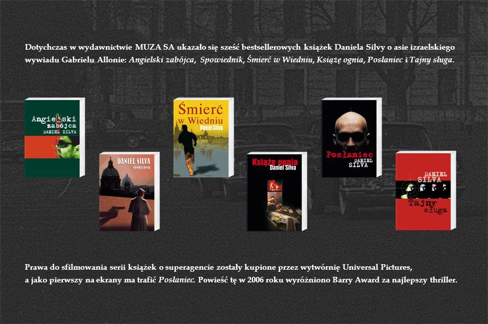 Dotychczas w wydawnictwie MUZA SA ukazało się sześć bestsellerowych książek Daniela Silvy o asie izraelskiego wywiadu Gabrielu Allonie: Angielski zabójca, Spowiednik, Śmierć w Wiedniu, Książę ognia, Posłaniec i Tajny sługa.