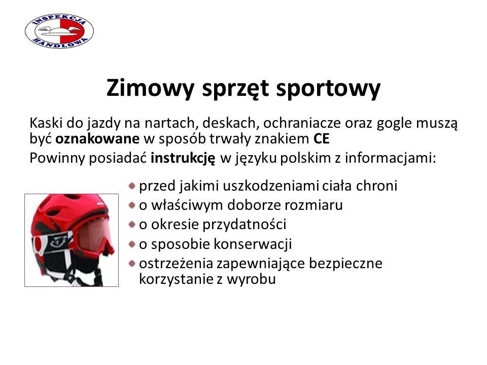 Zimowy sprzęt sportowy Kaski do jazdy na nartach, deskach, ochraniacze oraz gogle muszą być oznakowane w sposób trwały znakiem CE Powinny posiadać ins