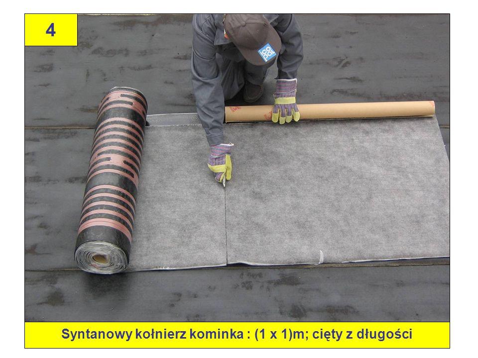 45 Wykończenie obróbki kominka wentylacyjnego – wypływy masy asfaltowej należy uzyskać używając wałka dociskowego