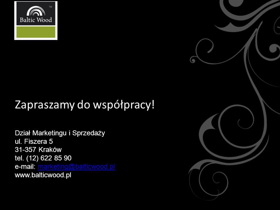 Zapraszamy do współpracy! Dział Marketingu i Sprzedaży ul. Fiszera 5 31-357 Kraków tel. (12) 622 85 90 e-mail: marketing@balticwood.pl www.balticwood.