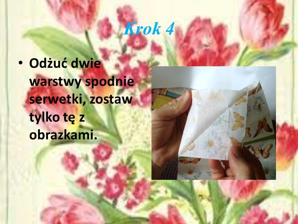 Krok 4 Odżuć dwie warstwy spodnie serwetki, zostaw tylko tę z obrazkami.