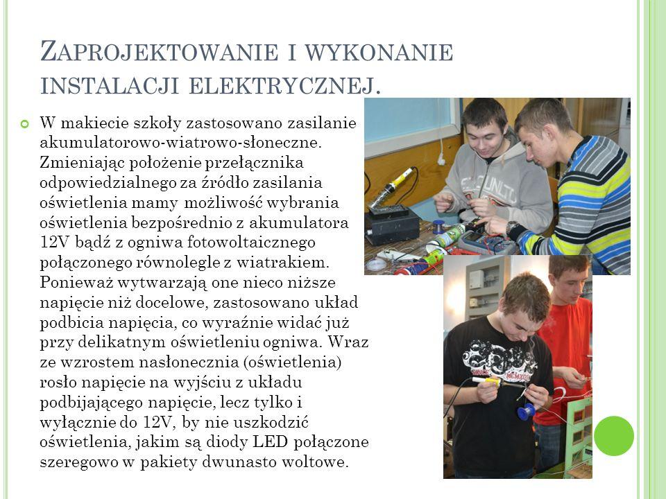 Z APROJEKTOWANIE I WYKONANIE INSTALACJI ELEKTRYCZNEJ. W makiecie szkoły zastosowano zasilanie akumulatorowo-wiatrowo-słoneczne. Zmieniając położenie p