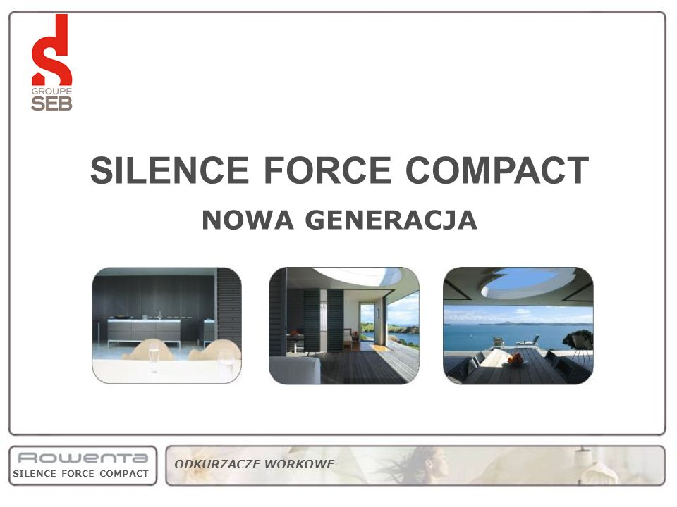 strategyproductrangetiming SILENCE FORCE COMPACT NOWA GENERACJA pricing/volumes SILENCE FORCE COMPACT ODKURZACZE WORKOWE