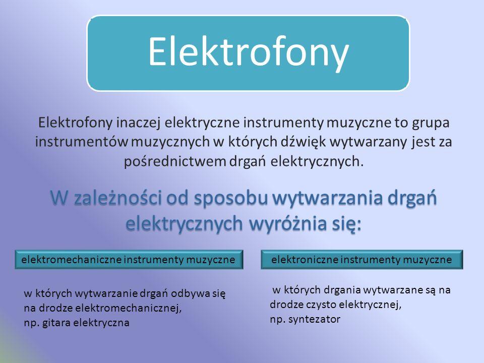 Do najsłynniejszych aerofonów należą: Organy to instrument muzyczny pochodzący z rodziny aerofonów, budowany najczęściej w kościołach, salach koncerto