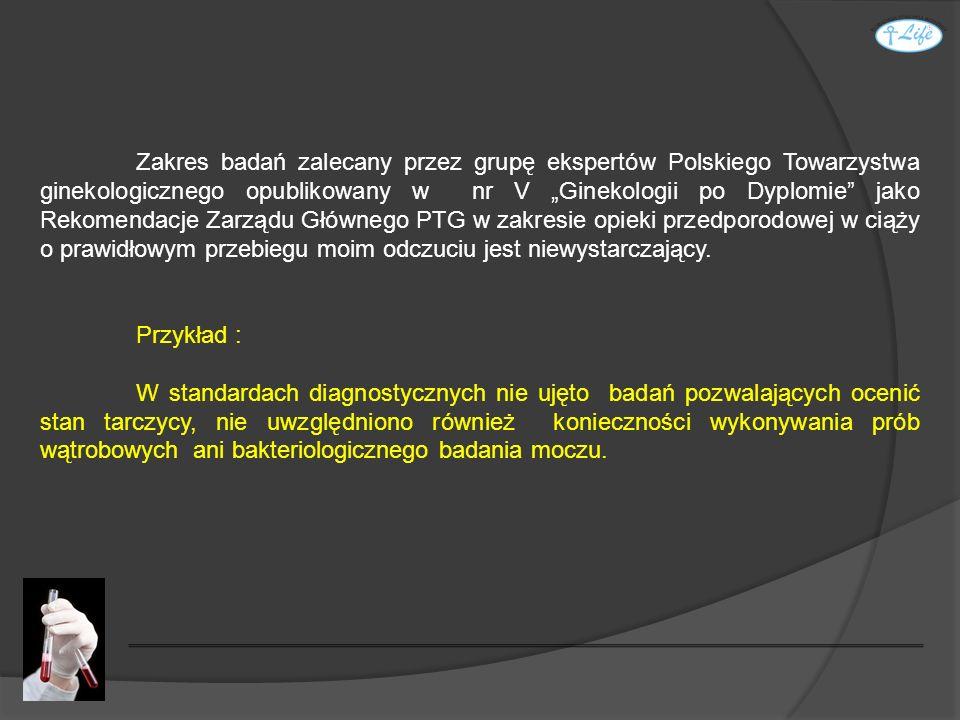Zakres badań zalecany przez grupę ekspertów Polskiego Towarzystwa ginekologicznego opublikowany w nr V Ginekologii po Dyplomie jako Rekomendacje Zarzą