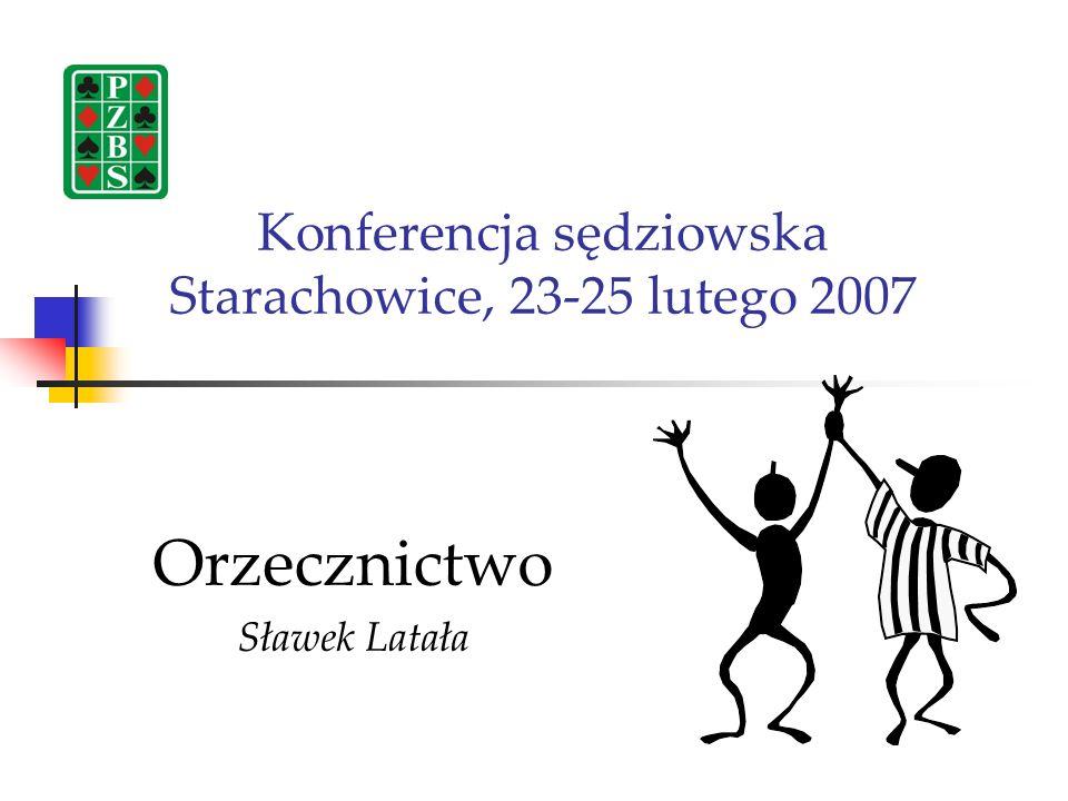 Konferencja sędziowska Starachowice, 23-25 lutego 2007 Orzecznictwo Sławek Latała