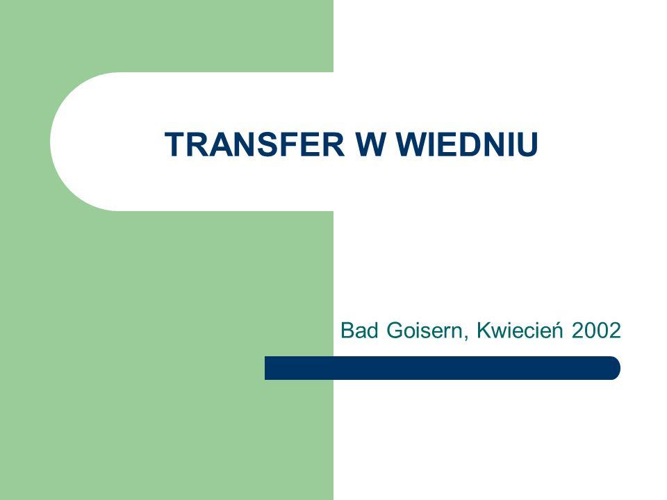 TRANSFER W WIEDNIU Bad Goisern, Kwiecień 2002